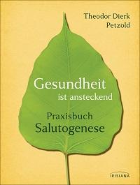 Gesundheit ist ansteckend von Theodor Dierk Petzold